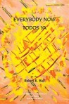 Everybody Now/Todos Ya by RKH