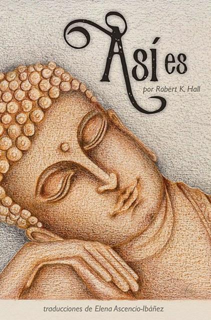 Asi Es by Robert K Hall traduccion en Espanol por Elena Ascenio Ibanez